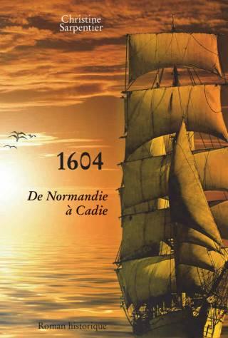 1604 – De Normandie à Cadie