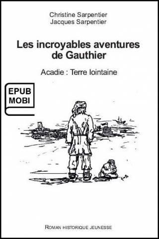 Les incroyables aventures de Gauthier. Vol. 1 (livre électronique)
