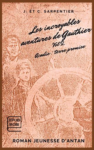 Les incroyables aventures de Gauthier. Vol 2 (livre électronique)