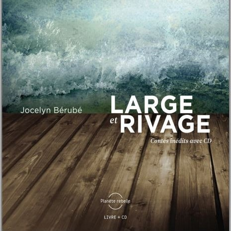 Large et rivage de Jocelyn Bérubé